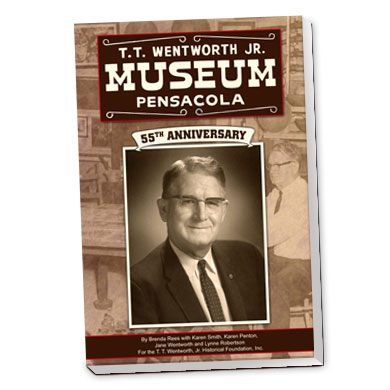 55th Anniversary - T.T. Wentworth Jr. Museum Pensacola Book