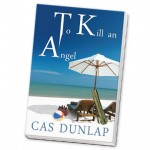 To Kill an Angel by Cas Dunlap